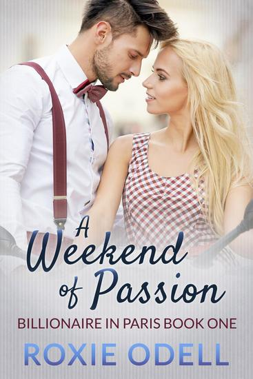 A Weekend of Passion - Billionaire in Paris #1 - cover