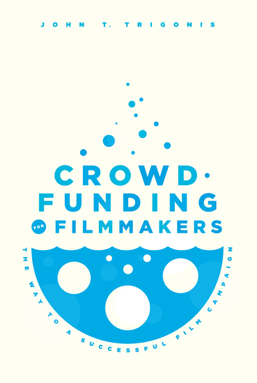 Crowdfunding for Filmmakers - The Way to a Successful Film Campaign - cover