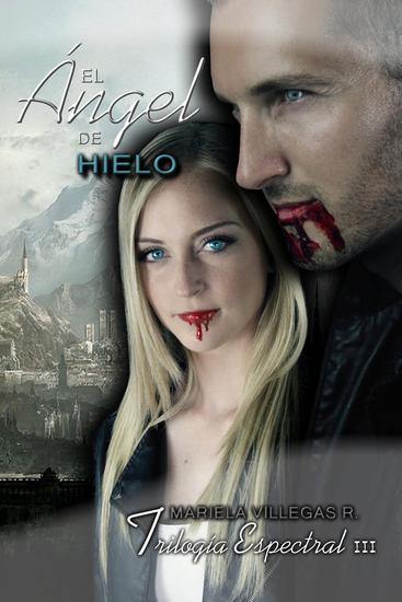 """""""El Ángel de Hielo"""" - Trilogía Espectral #3 - cover"""