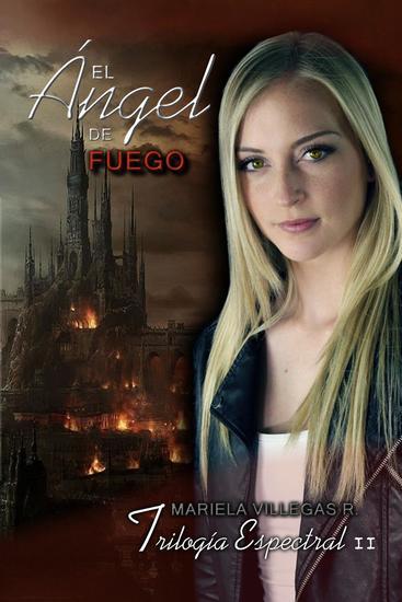 """""""El Ángel de Fuego"""" - Trilogía Espectral #2 - cover"""