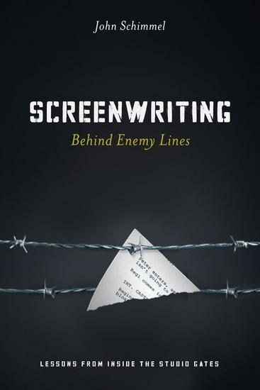 Screenwriting Behind Enemy Lines - Lessons from Inside the Studio Gates - cover