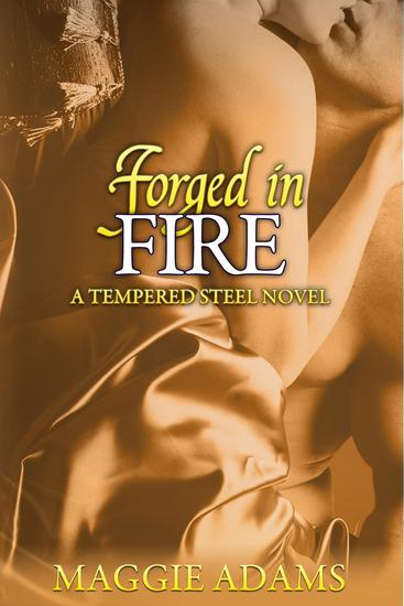 Forged in Fire - A Tempered Steel Novel #5 - cover