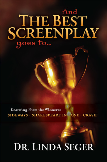 And the Best Screenplay Goes To - Learning from the Winners: Sideways Shakespeare in Love Crash - cover