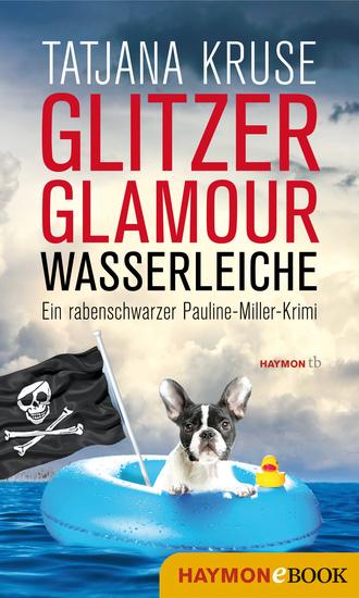Glitzer Glamour Wasserleiche - Ein rabenschwarzer Pauline-Miller-Krimi - cover