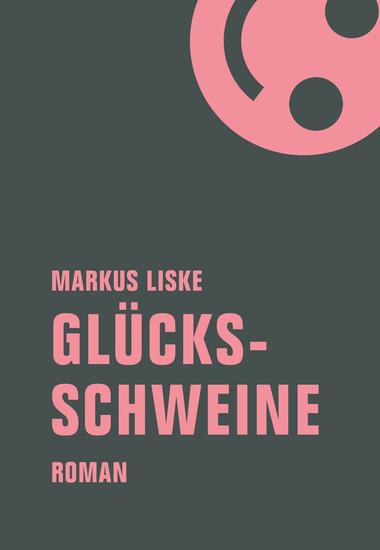 Glücksschweine - Roman - cover