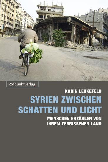 Syrien zwischen Schatten und Licht - Menschen erzählen von ihrem zerrissenen Land - cover