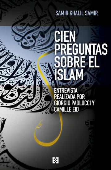 Cien preguntas sobre el islam - Entrevista realizada por Giorgio Paolucci y Camille Eid - cover