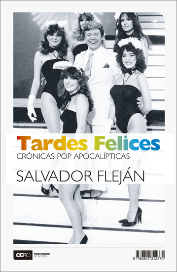 Tardes Felices - Crónicas pop apocalípticas - cover