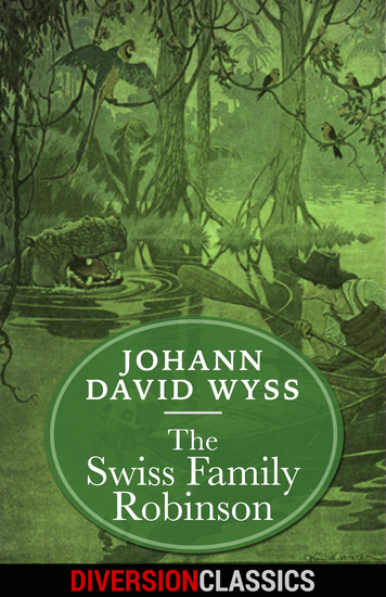 The Swiss Family Robinson (Diversion Illustrated Classics) - cover