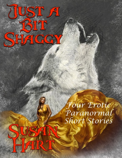 Just a Bit Shaggy: Four Erotic Paranormal Short Stories - cover