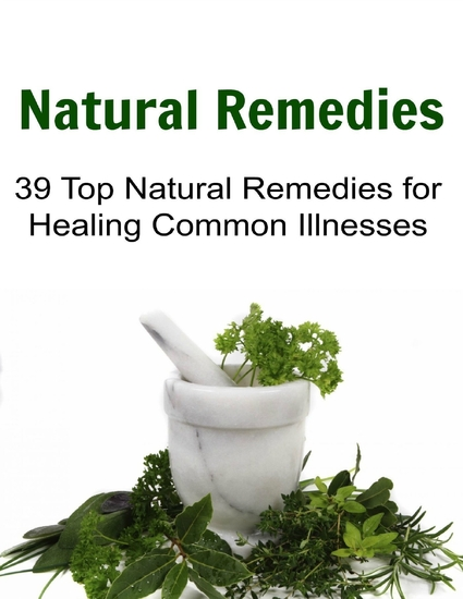 Natural Remedies 39 Top Natural Remedies for Healing Common Illnesses - cover