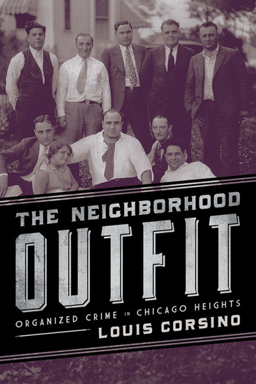 The Neighborhood Outfit - Organized Crime in Chicago Heights - cover
