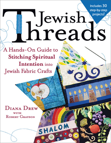 Jewish Threads - A Hands-On Guide to Stitching Spiritual Intention into Jewish Fabric Crafts - cover