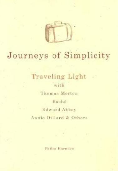 Journeys of Simplicity - Traveling Light with Thomas Merton Bashō Edward Abbey Annie Dillard & Others - cover