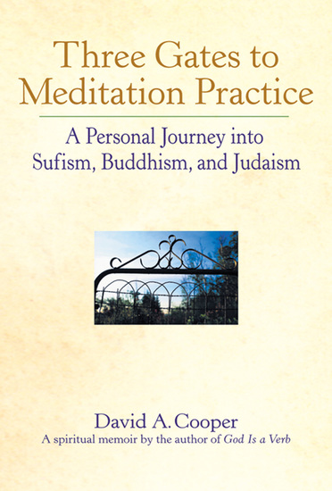 Three Gates to Meditation Practices - A Personal Journey into Sufism Buddhism and Judaism - cover