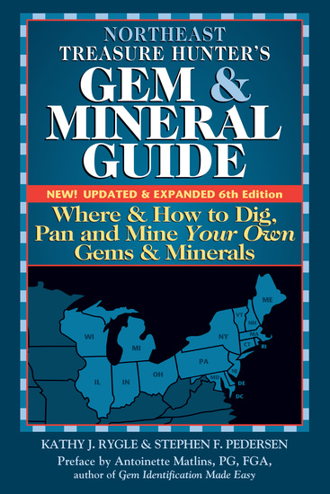 Northeast Treasure Hunter's Gem and Mineral Guide (6th Edition) - Where and How to Dig Pan and Mine Your Own Gems and Minerals - cover