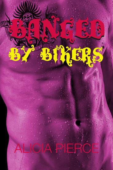Banged by Bikers (Biker MC Gangbang Erotica) - cover