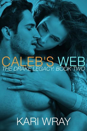 Caleb's Web (BBW Billionaire Erotic Romance) - The Drake Legacy #2 - cover