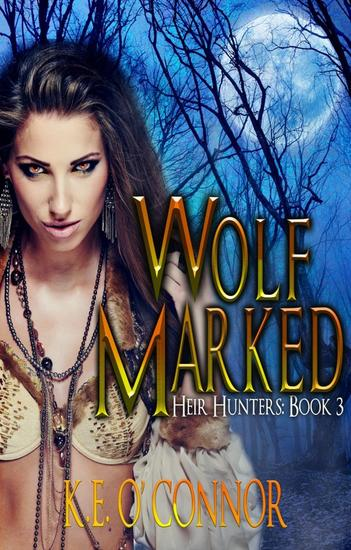 Wolf Marked: Heir Hunters 3 (urban fantasy series) - Heir Hunters (urban fantasy series) #3 - cover