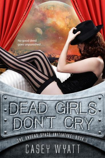 Dead Girls Don't Cry - The Undead Space Initiative #1 - cover