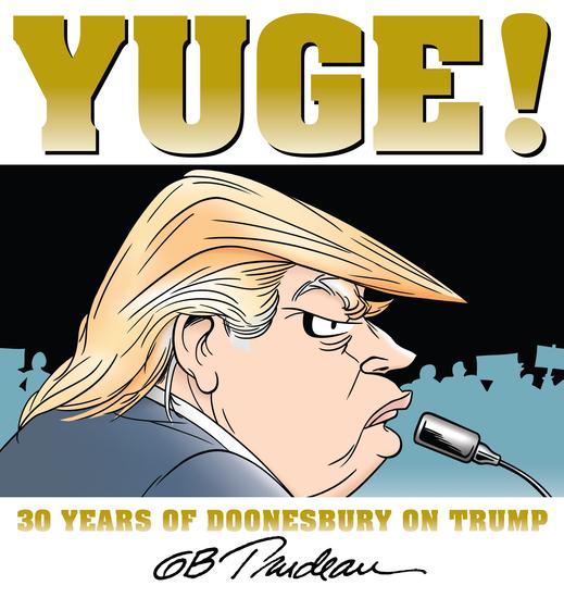 Yuge! - 30 Years of Doonesbury on Trump - cover