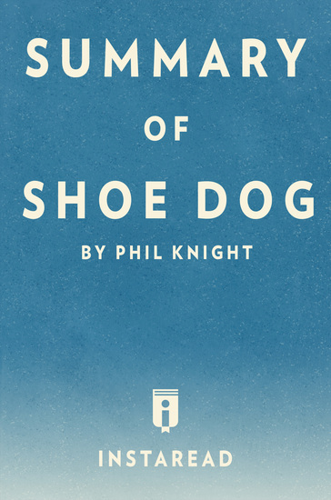 Summary of Shoe Dog - by Phil Knight | Includes Analysis - cover