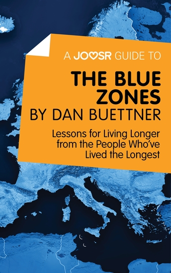 A Joosr Guide to The Blue Zones by Dan Buettner - Lessons for Living Longer from the People Who've Lived the Longest - cover