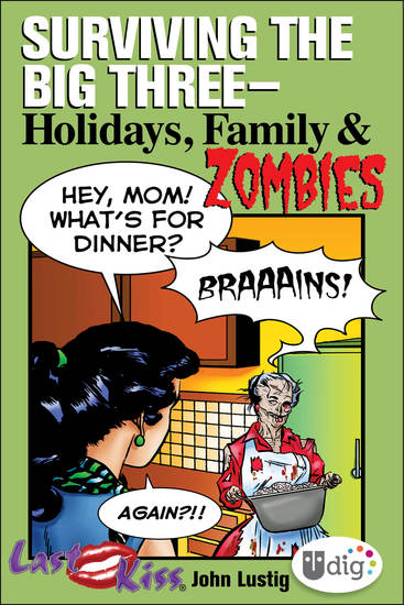 Last Kiss: Surviving the Big Three—Holidays Family and Zombies - cover