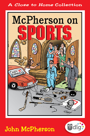 Close to Home: McPherson on Sports - A Medley of Outrageous Sports Cartoons - cover