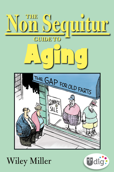 The Non Sequitur Guide to Aging - cover