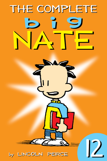 The Complete Big Nate: #12 - cover