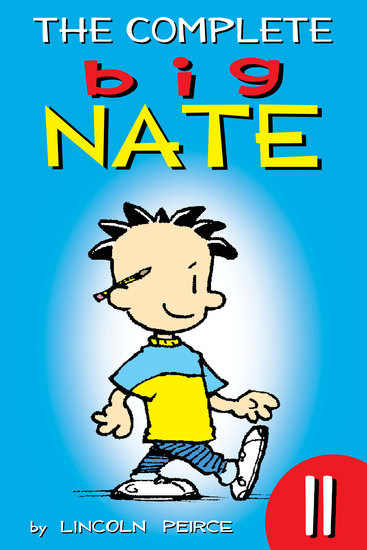 The Complete Big Nate: #11 - cover