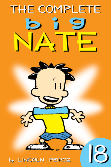 The Complete Big Nate: #18 - cover