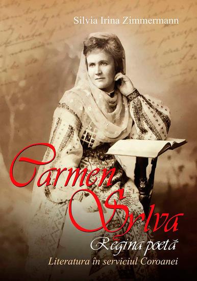 Carmen Sylva regina poetă Literatura în serviciul coroanei - cover