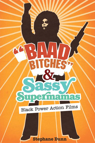 Baad Bitches and Sassy Supermamas - Black Power Action Films - cover
