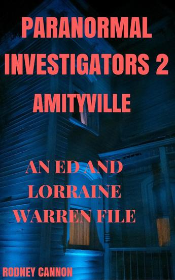 Paranormal Investigators 2 Amityville An Ed and Lorraine Warren File - PARANORMAL INVESTIGATORS #2 - cover
