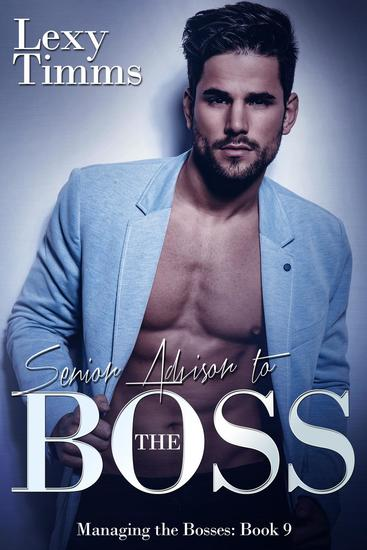 Senior Advisor to the Boss - Managing the Bosses Series #9 - cover