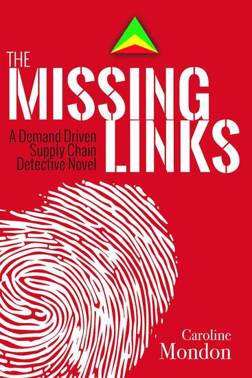 The Missing Links - A Demand Driven Supply Chain Detective Novel - cover