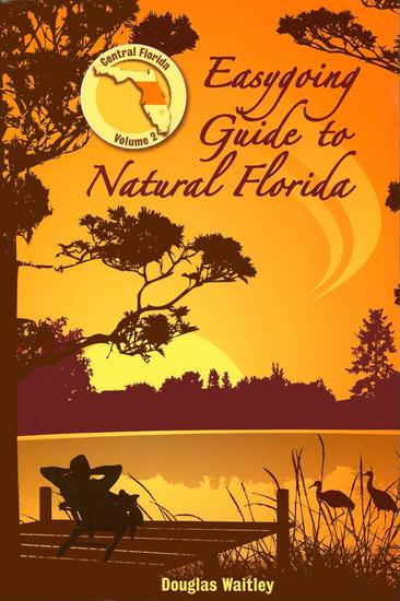 Easygoing Guide to Natural Florida Volume 2 - Central Florida - cover