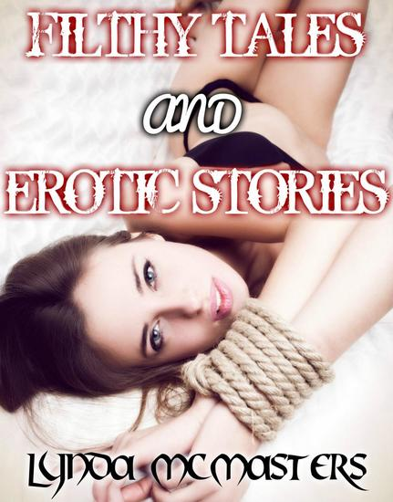 Filthy tales and erotic stories (bdsm bondage glory hole bukkake stranger sex cuckold gangbang sex clubs pegging mega bundle erotica) - cover