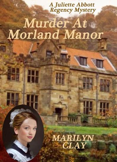 Murder at Morland Manor - A Juliette Abbott Regency Mystery - cover
