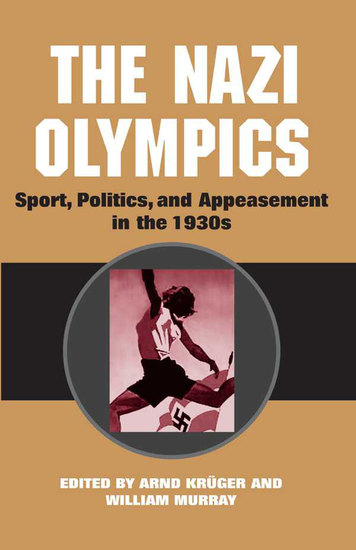 The Nazi Olympics - Sport Politics and Appeasement in the 1930s - cover