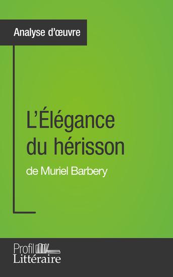 L'Élégance du hérisson de Muriel Barbery (Analyse approfondie) - Approfondissez votre lecture des romans classiques et modernes avec Profil-Litterairefr - cover