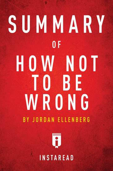 Summary of How Not To Be Wrong - by Jordan Ellenberg | Includes Analysis - cover