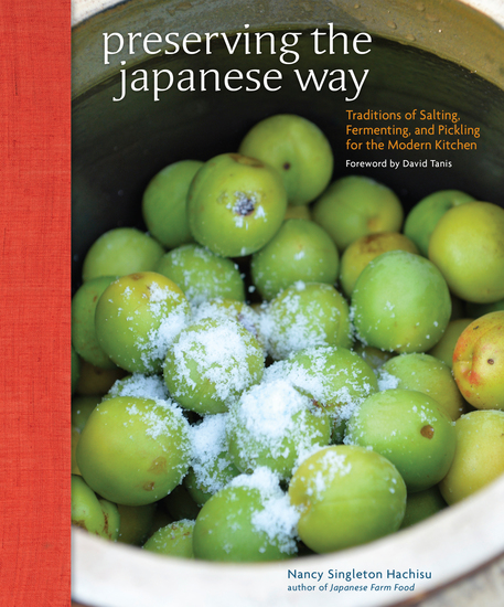 Preserving the Japanese Way - Traditions of Salting Fermenting and Pickling for the Modern Kitchen - cover