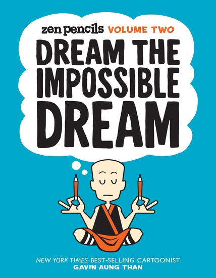 Zen Pencils-Volume Two - Dream the Impossible Dream - cover