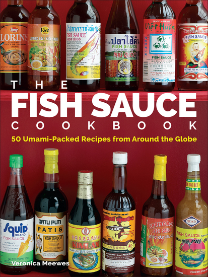 The Fish Sauce Cookbook - 50 Umami-Packed Recipes from Around the Globe - cover