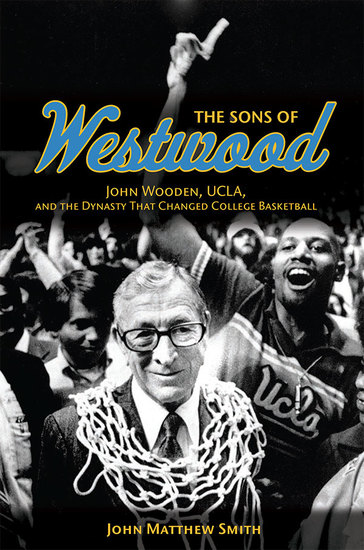The Sons of Westwood - John Wooden UCLA and the Dynasty That Changed College Basketball - cover
