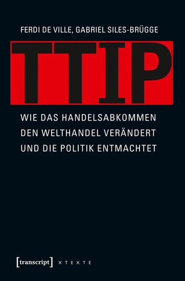 TTIP - Wie das Handelsabkommen den Welthandel verändert und die Politik entmachtet - cover