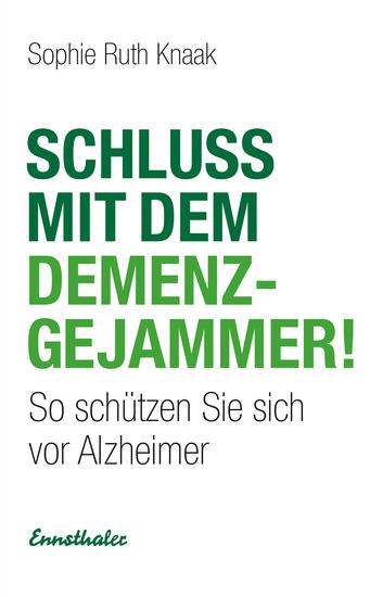 Schluss mit dem Demenz-Gejammer! - So schützen Sie sich vor Alzheimer - cover